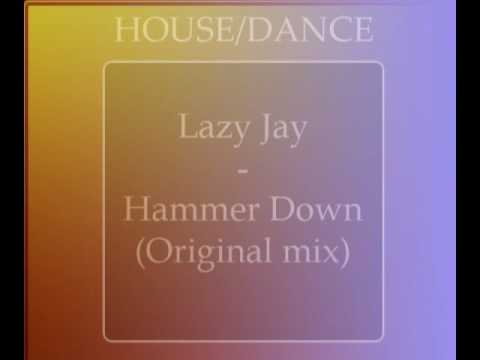 Lazy Jay - Hammer Down (Original mix) [HQ]