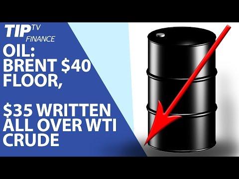 Oil Outlook: Brent $40 floor, $35 written all over WTI Crude
