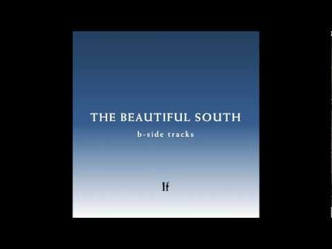 Beautiful South - If
