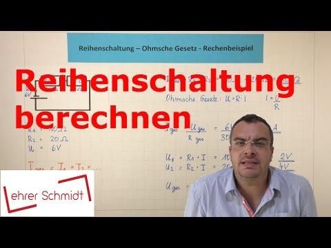 Reihenschaltung berechnen - Gesamtwiderstand - Teilspannungen   Physik - Elektrizität