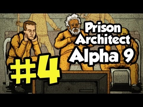 Prison Architect Part 4 - Alpha 9 - [Season 4] Let's Play