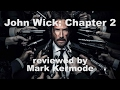 John Wick: Chapter 2 Reviewed By Mark Kermode