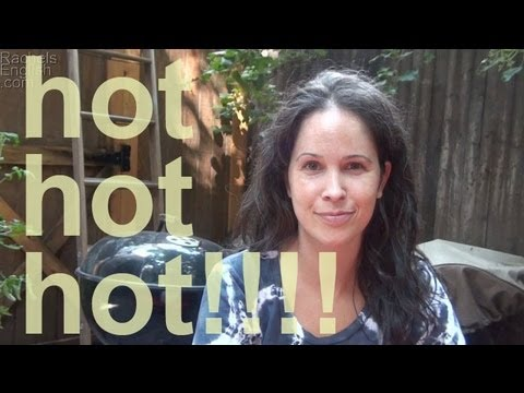 It's Hot!  Idioms and Expressions — American English Pronunciation