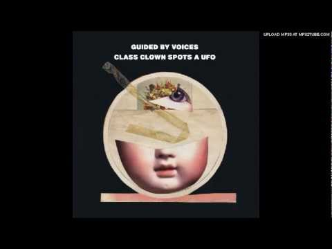 Guided by Voices - Class Clown Spots a UFO (2012)