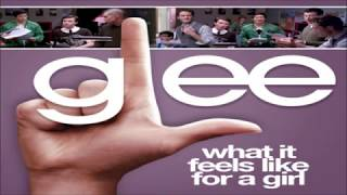 Watch Glee Cast What It Feels Like For A Girl video