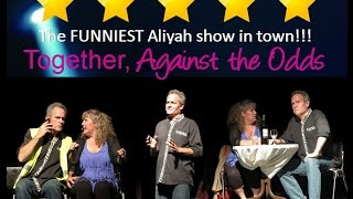 Aliyah Comedy - Together Against the Odds