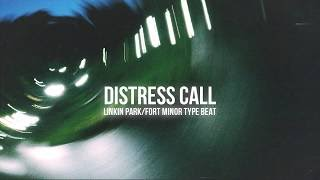 Distress Call (Linkin Park/Fort Minor Type Beat)