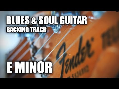 Blues & Soul Guitar Backing Track In E Minor