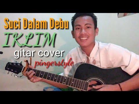 Suci Dalam Debu (ikllim) Gitar Pingerstyle Cover