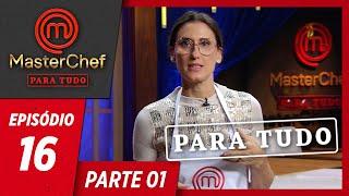 MASTERCHEF PARA TUDO (16/07/2019)   PARTE 1   EP 16