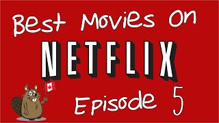 Best Movies on Netflix #5 - Canadian Edition