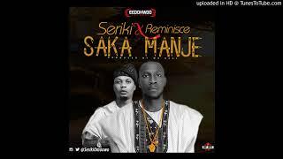 download lagu Seriki Ft Reminisce - Saka Manje gratis