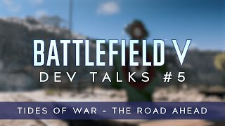 Battlefield V Dev Talks: Tides of War - The Road Ahead