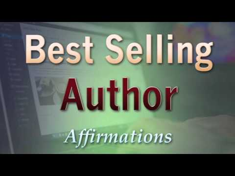 Best Selling Author - I Am the Best Selling Writer in the World Super-Charged Affirmations