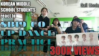 Korean Middle School Students react to SB19 GO UP DANCE PRACTICE!!