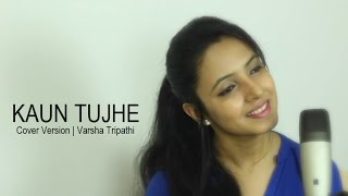 Download KAUN TUJHE (Cover)   M.S. DHONI -THE UNTOLD STORY   Amaal Mallik     Ft.Varsha Tripathi 3Gp Mp4