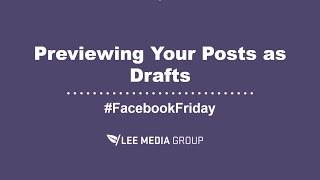 How to Preview Facebook Posts as Drafts