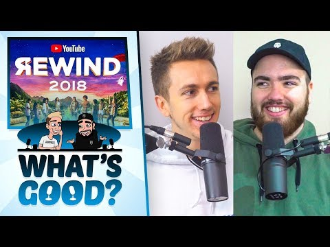 EVERYTHING WRONG WITH YOUTUBE REWIND 2018 - What's Good?