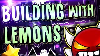 Building With Lemons - Extreme Demon! Geometry Dash [2.1]