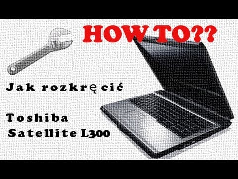 Toshiba Satellite L300 jak rozebrać laptopa