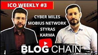 ICO WEEKLY#3 - Обзор лучших ICO недели: CYBER MILES, MOBIUS, STYRAS, KARMA и другие (0+)