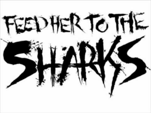Feed Her To The Sharks - Dead By Dawn