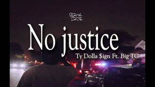 Ty Dolla $ign - No Justice Ft Big TC