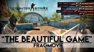 """The Beautiful Game"" - CS:GO Fragmovie"