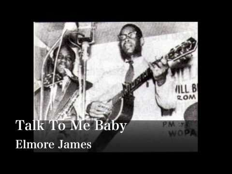 Talk To Me Baby - Elmore James