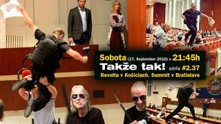 Takže tak! #2.37 Live 17. September 2016 Revolta v Košiciach a Summit v Bratislave