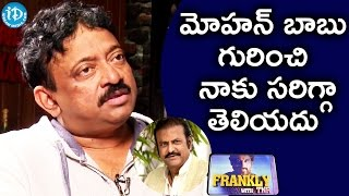 I Don't Know About Mohan Babu's Mentality - RGV    Frankly With TNR    Talking Movies with iDream