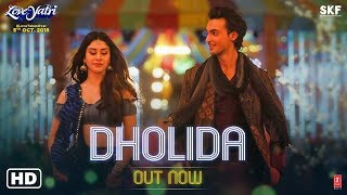 Dholida Video  LOVEYATRI  Aayush Sharma  Warina H