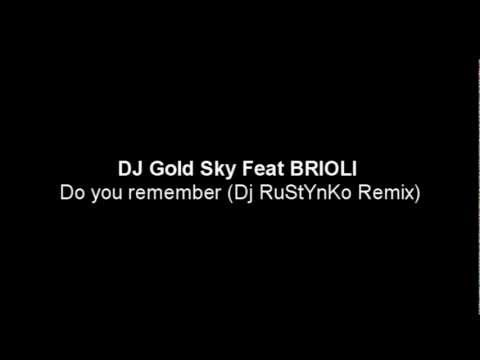 DJ Gold Sky Feat BRIOLI - Do you remember (Dj RuStYnKo Remix)