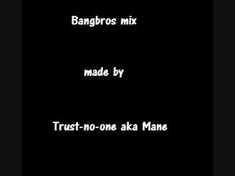 Bangbross Mix By Trust-no-one video