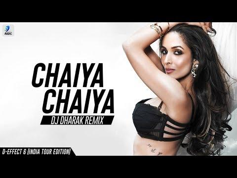 Chaiyya Chaiyya (2018 Remix) - DJ Dharak   D-Effect 6 (India Tour Edition)