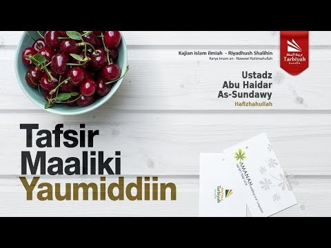 Tafsir Ayat Maaliki Yaumiddiin | Ustadz Abu Haidar As-Sundawy حفظه الله