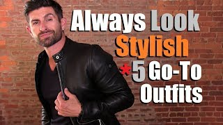 5 Go-To Outfits To Always Look MORE Stylish Than Other Dudes!