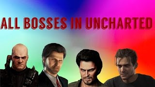 UNCHARTED 1, 2, 3 & 4 FINAL BOSS FIGHTS!!!!