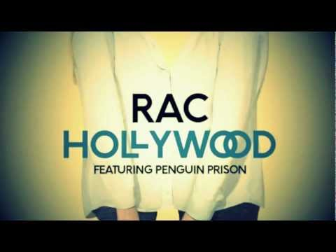 RAC- Hollywood (Feat. Penguin Prison)
