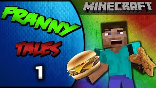 """Minecraft """"Franny Tales"""" - McDonalds Special, Chicken Strips, Double Cheese Burger"""