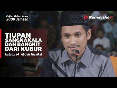 Malam Kamis 2000 Jamaah : Tiupan Sangkakala dan Bangkit drai Kubur - Ustadz M Abduh Tuasikal