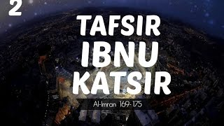 Ust. Zainal Abidin, Lc | Tafsir Ibnu Natsir | Al Imran 169-175 | Part 2
