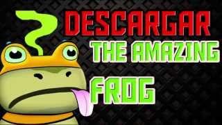COMO DESCARGAR THE AMAZING FROG FULL PARA PC GRATIS |PORTABLE|