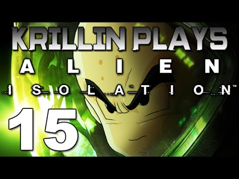 Krillin Plays: Alien Isolation - 15 -