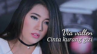 Via vallen - cinta kurang gizi (video lirik lagu 🎶)