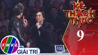 THVL | Kẻ thách thức - Tập 9[1]: Nghệ sĩ Kim Tử Long và Chí Tài cạnh tranh điểm đặt cược