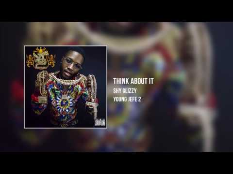 Shy Glizzy - Think About It [Audio Only]
