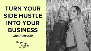 Turn Your Side Hustle Into Your Business With Almost 30