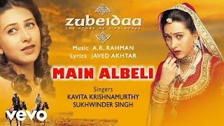 download lagu Main Albeli -   Song  Zubeidaa  gratis