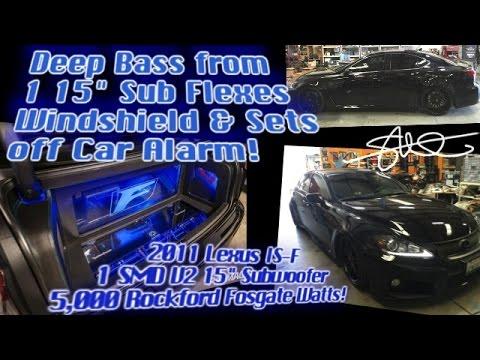 Lexus Isf Deep Bass From Single 15 Sub Flexes Windshield Sets Off Alarm video